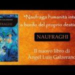 "ANGEL GALZERANO PRESENTA ""NAUFRAGHI"""