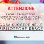 Le biblioteche RBBC sono chiuse