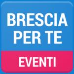 Brescia per te: Eventi – App della Provincia di Brescia