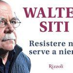 Sabato 16 ottobre si parlerà di Resistere non serve a niente di Walter Siti